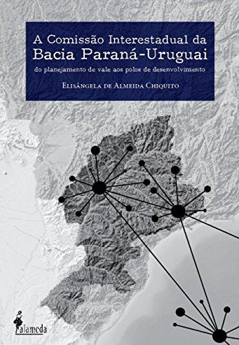 A COMISSÃO INTERESTADUAL DA BACIA PARANÁ-URUGUAI, livro de Elisângela de Almeida Chiquinho