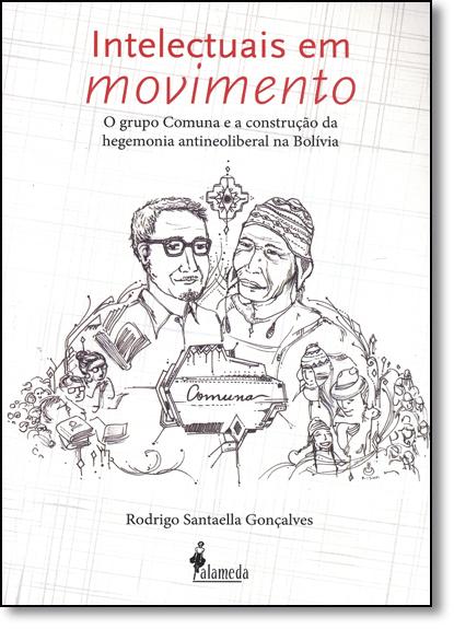 Intelectuais em Movimento, livro de Rodrigo Santaella Gonçalves