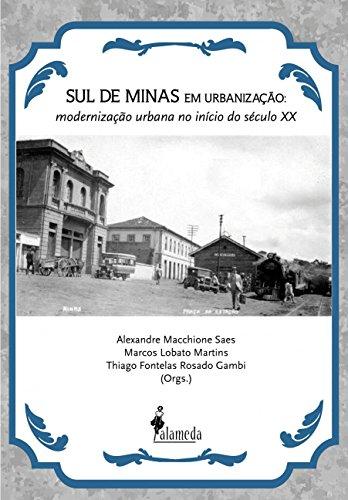 Sul de Minas em urbanização, livro de Alexandre Macchione Saes, Marcos Lobato Martins, Thiago Fontelas Rosado Gambi