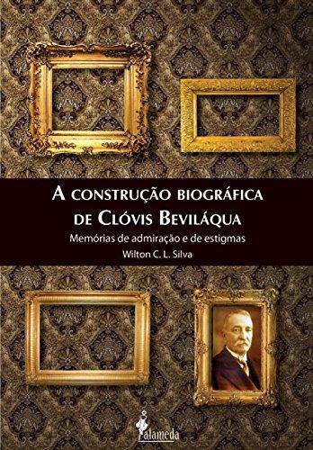 A construção biográfica de Clóvis Beviláqua, livro de Wilton C. L. Silva
