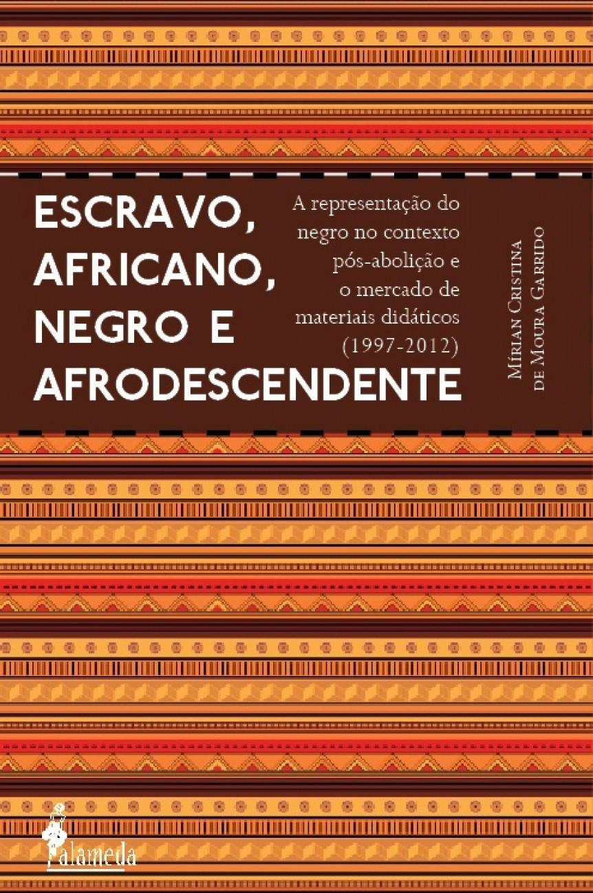 Escravo, africano, negro e afrodescendente, livro de Mírian Cristina de Moura Garrido