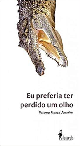 Eu Preferia Ter Perdido Um Olho, livro de Paloma Franca Amorim