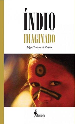 Índio Imaginado: a Imagem do índio no Cinema Brasileiro dos Anos 1970, livro de Edgar Teodoro da Cunha