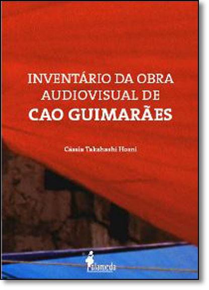 Inventário da Obra Audiovisual de Cao Guimarães, livro de Cássia Takahashi Hosni
