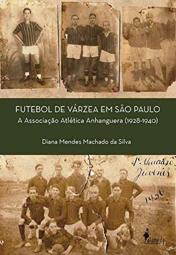 Futebol de Várzea em São Paulo, livro de Diana Mendes Machado da Silva