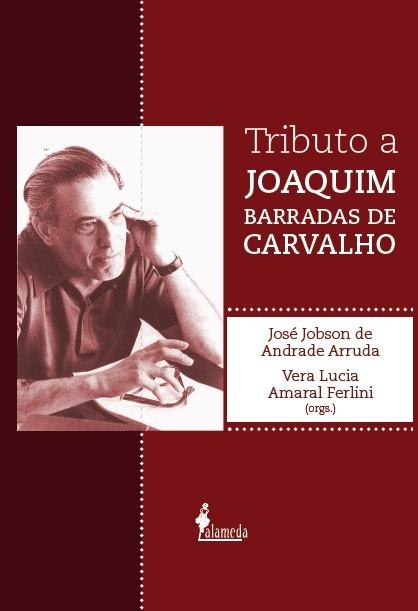 Tributo a Joaquim Barradas de Carvalho, livro de José Jobson de Andrade Arruda, Vera Lucia Amaral Ferlini (Orgs.)