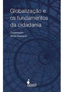 Globalização e os fundamentos da cidadania, livro de Murilo Gaspardo (org.)