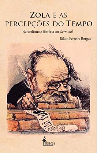 Zola e as Percepções do Tempo: Naturalismo e História em Germinal, livro de Rilton Ferreira Borges