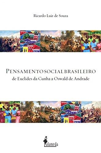 Pensamento Social Brasileiro: de Euclides da Cunha a Oswald de Andrade, livro de Ricardo Luiz de Souza