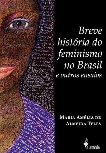 Breve História do Feminismo no Brasil e Outros Ensaios, livro de Maria Amélia de Almeida Teles