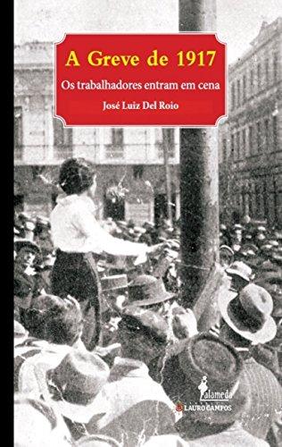 A Greve de 1917, livro de José Luiz del Roio