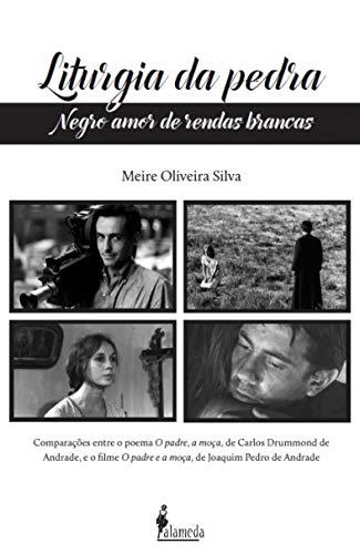 Liturgia da Pedra: Negro Amor de Rendas Brancas, livro de Meire Oliveira Silva