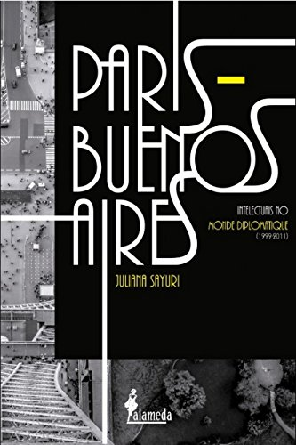 Paris - Buenos Aires: Intelectuais no Monde Diplomatique (1999- 2011), livro de Juliana Sayuri