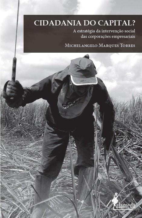 Cidadania do capital? - a estratégia da intervenção social das corporações empresariais, livro de Michelangelo Marques Torres