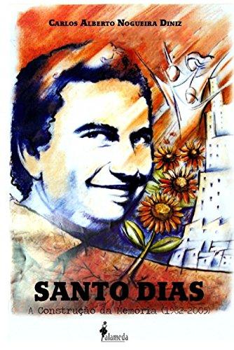 Santo Dias: a Construção da Memória (1962-2005), livro de Carlos Alberto Nogueira Diniz