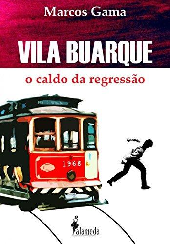Vila Buarque. O Caldo da Regressão, livro de Marcos Gama