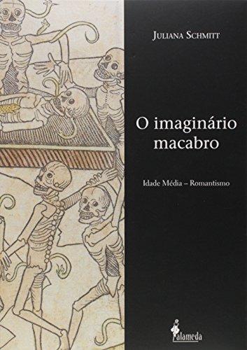 O Imaginário Macabro. Idade Média. Romantismo, livro de Juliana Schmitt