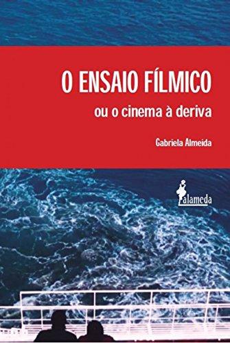 O Ensaio Fílmico ou o Cinema à Deriva, livro de Gabriela Almeida