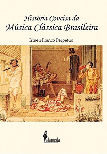 História Concisa da Música Clássica Brasileira, livro de Irineu Franco Perpetuo