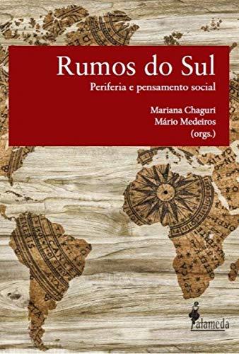Rumos do sul: Periferia e Pensamento Social, livro de Mariana Chaguri, Mário Medeiros,