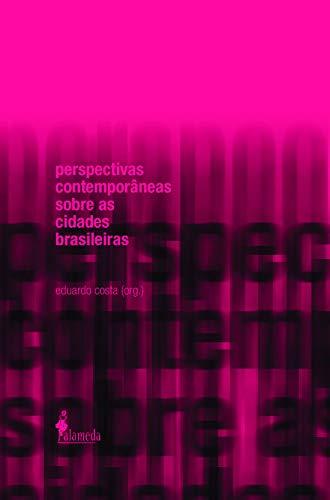 Perspectivas contemporâneas sobre as cidades brasileiras, livro de Eduardo Costa