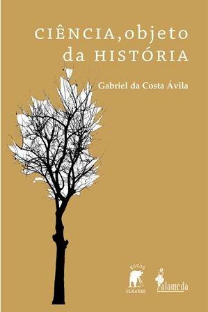 Ciência, objeto da história, livro de Gabriel da Costa Ávila