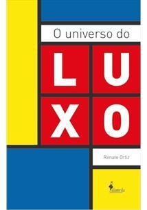 O universo do luxo, livro de Renato Ortiz