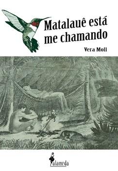 Matalauê está me chamando, livro de Vera Moll
