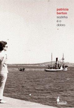 Sozinha é o dobro, livro de Patrícia Berton