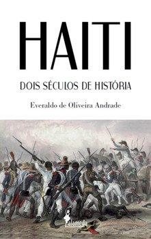 Haiti - Dois séculos de história, livro de Everaldo de Oliveira Andrade