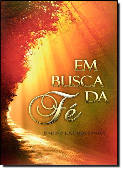 Busca da Fé, Em, livro de Isadino José dos Santos