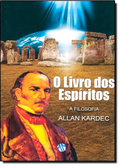 Livro dos Espíritos, O: A Filosofia, livro de Allan Kardec
