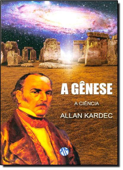 Gênese, A: A Ciência, livro de Allan Kardec
