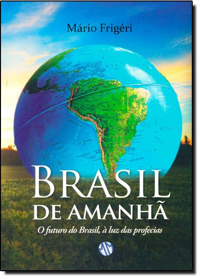 Brasil de Amanhã, livro de Mário Frigéri