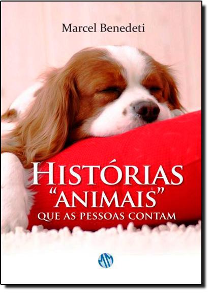 Histórias Animais: Que as Pessoas Contam, livro de BENEDETI