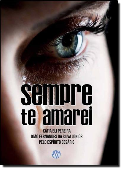 Sempre te Amarei, livro de Katia Eli Pereira