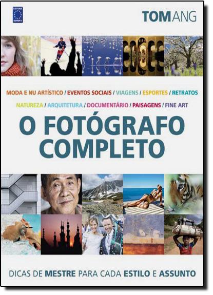 Fotógrafo Completo, O, livro de Tom Ang