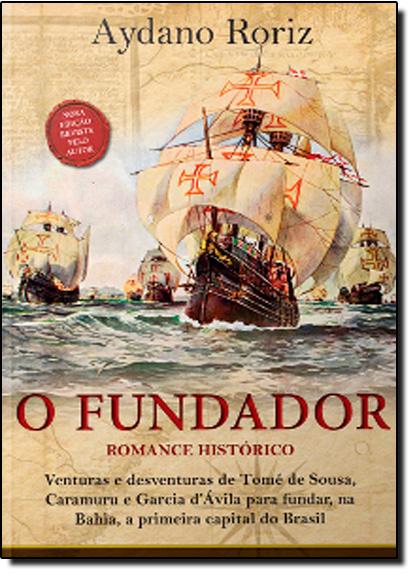 Fundador, O, livro de Aydano Roriz