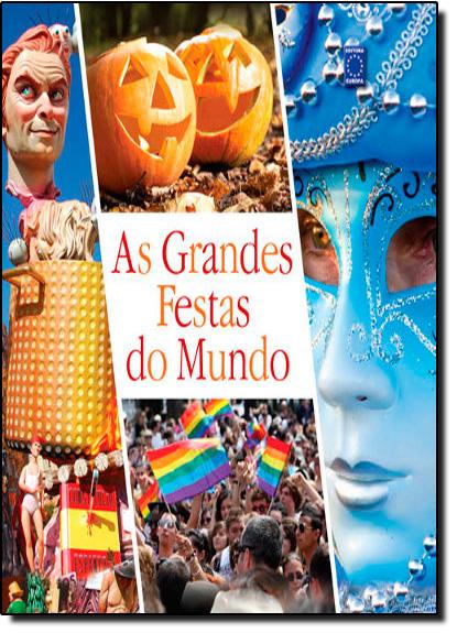 Grandes Festas do Mundo, As - Coleção Biblioteca Viaje Mais, livro de Editora Europa