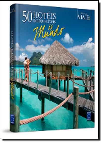 50 Hotéis Inesquecíveis do Mundo, livro de Editora Europa