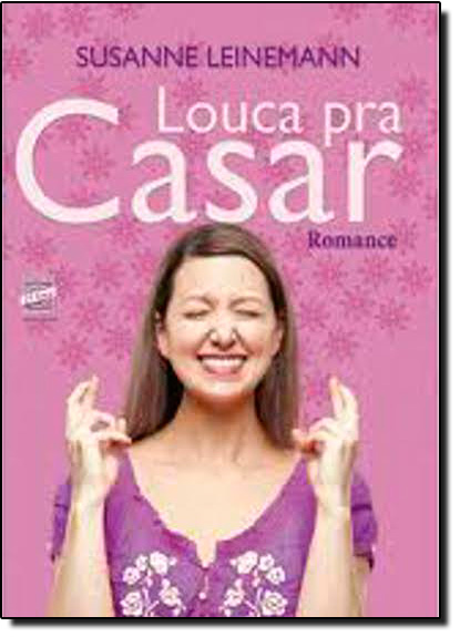 Louca Pra Casar, livro de Susanne Leinemann