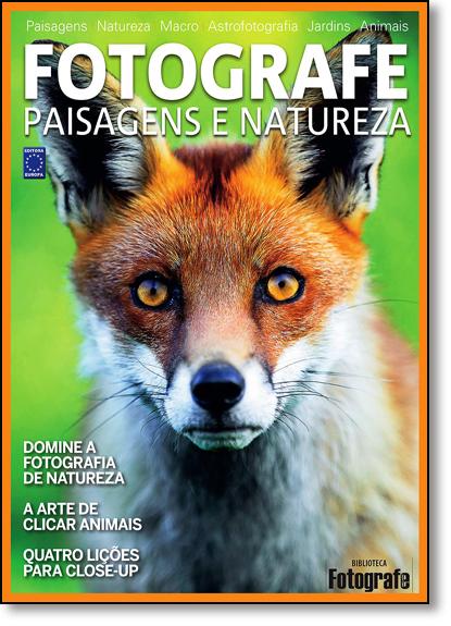 Fotografe: Paisagens e Natureza - Coleção Biblioteca Fotografe, livro de Editora Europa