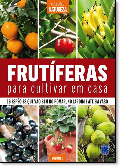 Frutíferas Para Cultivar em Casa - Coleção Natureza, livro de Editora Europa