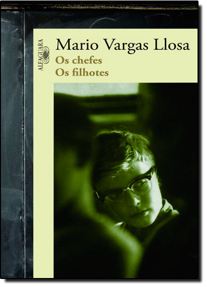 Chefes, os Filhotes, Os, livro de Mário Vargas Llosa