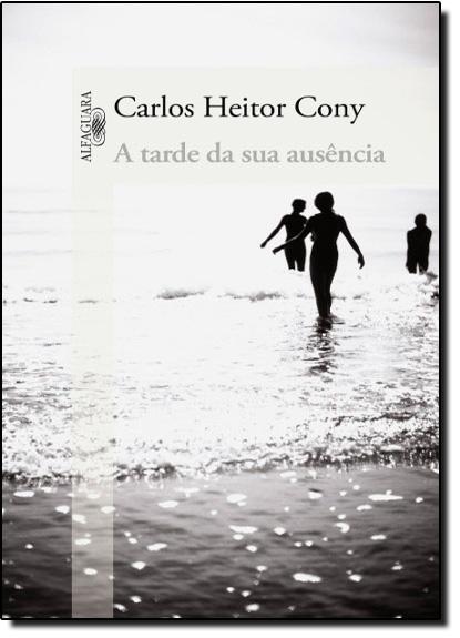 Tarde da sua Ausência, A, livro de Carlos Heitor Cony