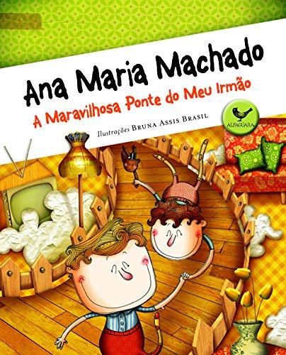 Maravilhosa ponte do meu irmão, A , livro de Ana Maria Machado