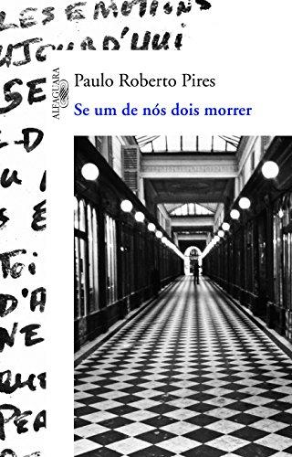 Se um de nós dois morrer, livro de Paulo Roberto Pires