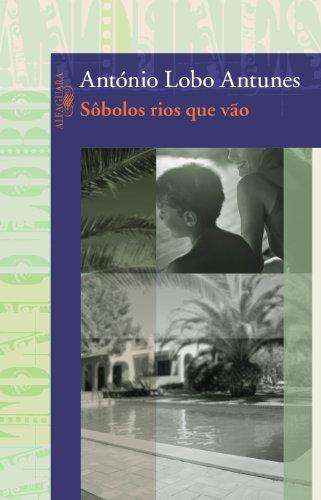Sôbolos rios que vão, livro de António Lobo Antunes