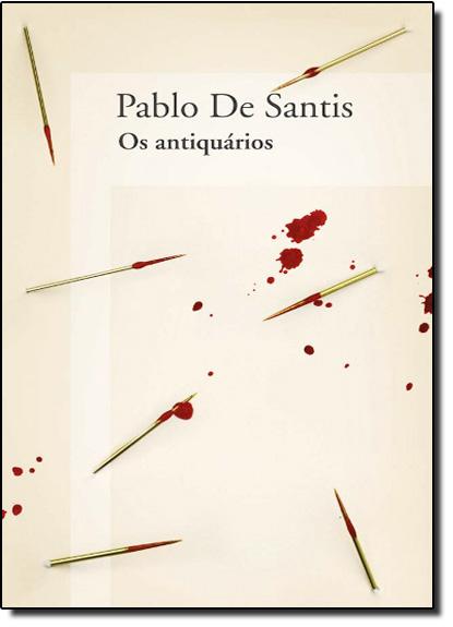 Antiquários, Os, livro de Pablo de Santis