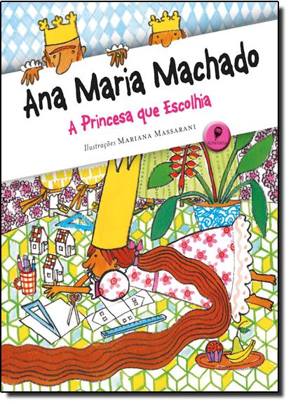 Princesa que Escolhia, A, livro de Ana Maria Machado